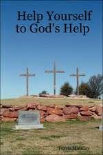 Help Yourself to God's Help