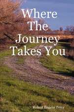 Where the Journey Takes You