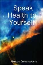 Speak Health to Yourself