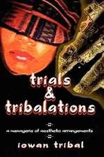 Trials & Tribalations