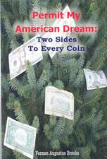 Permit My American Dream:  Two Sides to Every Coin