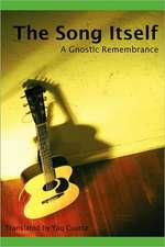 The Song Itself: A Gnostic Remembrance