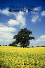 Dancing Sober, Memoirs & Poems