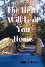 The Heart Will Lead You Home