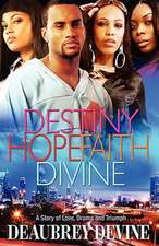 Destiny Hope Faith Divine