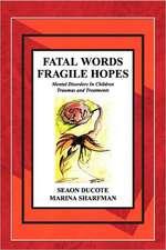 Fatal Words Fragile Hopes