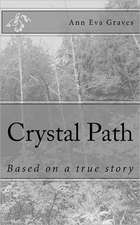 Crystal Path:  Based on a True Story