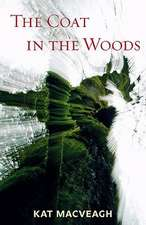The Coat in the Woods:  Letters from Home