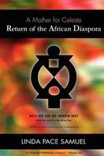 Return of the African Diaspora - A Mother for Celeste