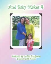 And Baby Makes 4:  Secrets to Business and Personal Success