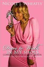 Dare to Walk in My Shoes