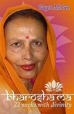 Bharosha Ma:  22 Weeks with Divinity
