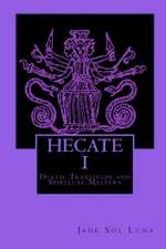 Hecate I:  Death, Transition and Spiritual Mastery