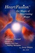 Heartfusion, the Magic of Imprinting Water