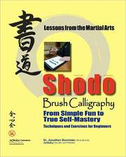 Shodo Brush Calligraphy:  Lessons from the Martial Arts