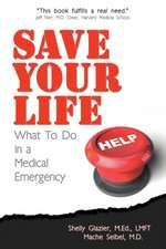 Save Your Life...:  What to Do in a Medical Emergency