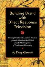Building Brand with Direct Response Television:  Living Into the Wild Ways of Jesus