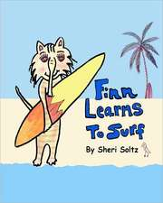 Finn Learns to Surf:  Finn Learns to Surf Is the Second Book in This Series... Teaching Children the Value of Friendship, Honesty, Respect f