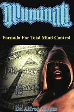 Illuminati Formula for Total Mind Control:  An Insightful Family Story about Pet Loss and Departure