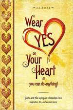 Wear Yes on Your Heart