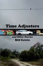Time Adjusters and Other Stories