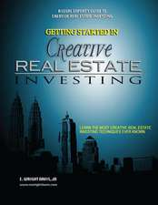 Getting Started in Creative Real Estate Investing