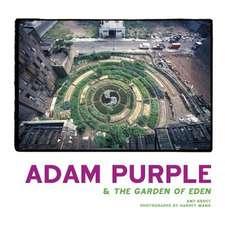 Adam Purple & the Garden of Eden