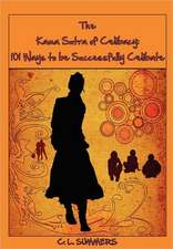 The Kama Sutra of Celibacy:  101 Ways to Be Successfully Celibate