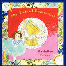 Mi Tamal Especial:  Paleo Recipes for People Who Love to Eat