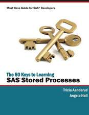 The 50 Keys to Learning SAS Stored Processes