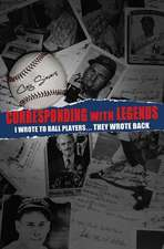 Corresponding with Legends:  I Wrote to Ball Players... They Wrote Back