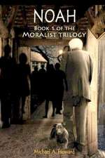 Noah - Book 1 of the Moralist Trilogy