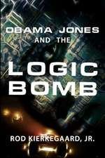 Obama Jones and the Logic Bomb