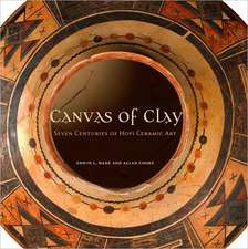 Canvas of Clay:  Seven Centuries of Hopi Ceramic Art