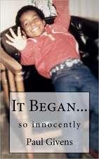 It Began:  So Innocently