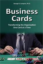 Business Cards:  Transforming the Organization One Card at a Time
