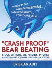 Crash Proof, Bear Beating Stock, Options, Etf, Futures, & Forex Market Trading Software, Strategies, & Systems