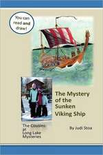Mystery of the Sunken Viking Ship:  The Cousins at Long Lake Mysteries