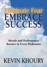 Eliminate Fear, Embrace Success!