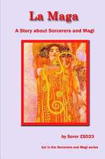 La Maga a Story about Sorcerers and Magi