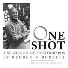 One Shot:  A Selection of Photographs by Reuben V. Burrell