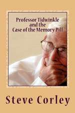 Professor Tidwinkle and the Case of the Memory Pill