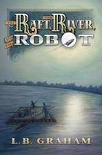The Raft, the River, and the Robot