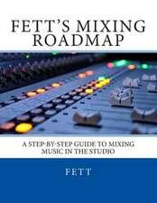 Fett's Mixing Roadmap
