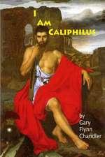 I Am Caliphilus