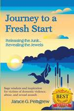 """Journey to a Fresh Start, """"Releasing the Junk...Revealing the Jewels"""""""