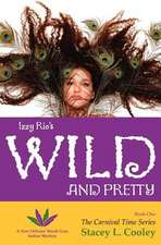 Izzy Rio's Wild and Pretty- A New Orleans' Mardi Gras Indian Mystery