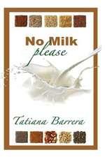 No Milk, Please