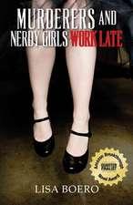Murderers and Nerdy Girls Work Late