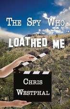 The Spy Who Loathed Me
